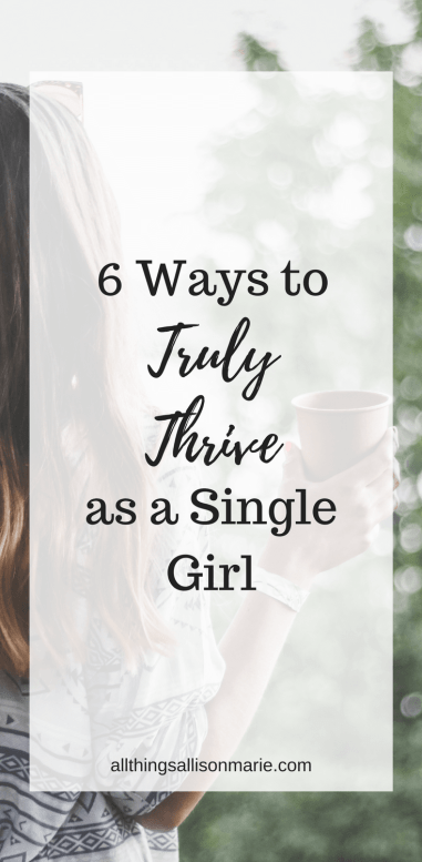 How to truly thrive as a single girl!