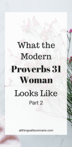 What the modern Proverbs 31 woman looks like, part 2!