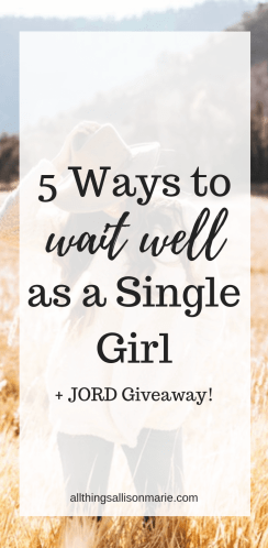 5 ways to wait well as a single girl!