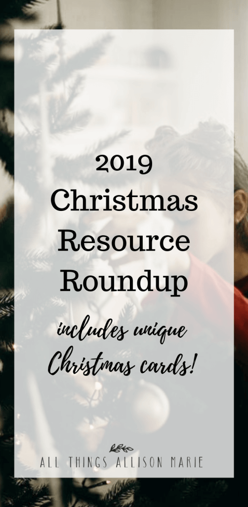 2019 Christmas Resource Roundup (Includes Unique Christmas Cards!)