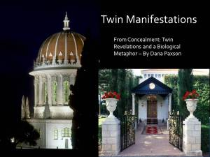 From Concealment: Twin Revelations and a Biological Metaphor