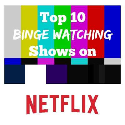 Top 10 Binge Watching Shows on Netflix