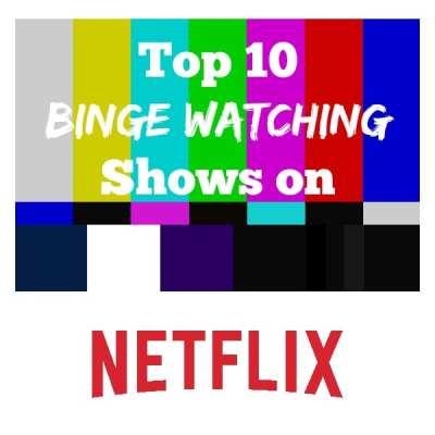 Top 10 Binge Watching Shows on Netflix