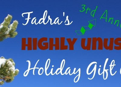 Fadra's 3rd Annual Highly Unusual Gift Guide