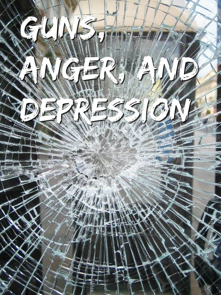 Guns, Anger, and Depression