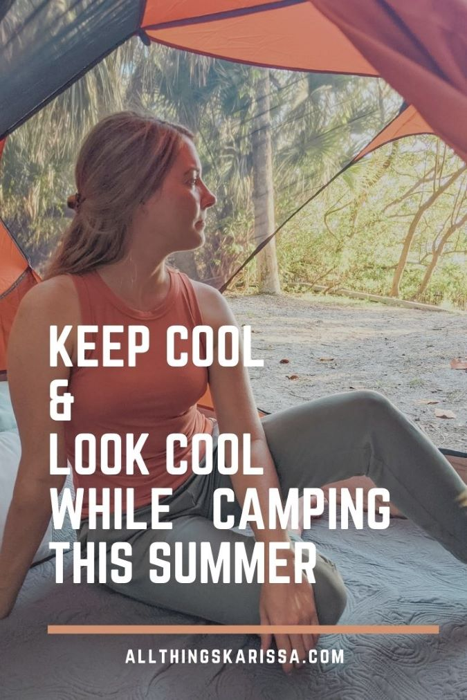 Keep Cool & Look Cool While Camping This Summer