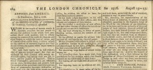 The August 15-17, 1776, issue is the London Chronicle is one of the earleist European printings of the U.S. Declaration of Independence. Two London newspapers published the full text of the Declaration before the Chronicle, on August 16.. Image courtesy of Todd Andrlik