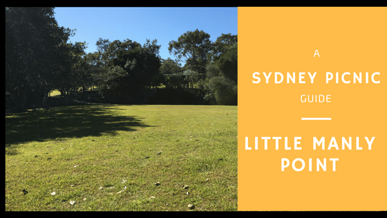 A guide to picnics in Sydney - how about a picnic at Little Manly Point