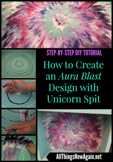 How to Create an Aura Blast Design with Unicorn Spit | Tutorial | DIY | All Things New Again