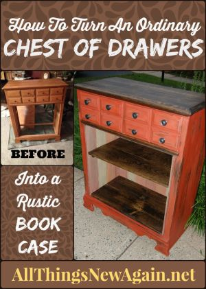 Up cycle a Chest of Drawers Into a Bookcase | DIY | Up cycle | Tutorial from All Things New Again