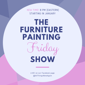 Furniture Painting Friday Show | All Things New Again