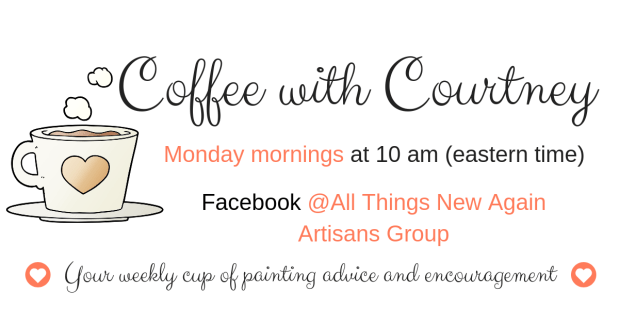 Coffee with Courtney | Live Facebook chat | Monday mornings at 10 am eastern time | All Things New Again Artisans Group