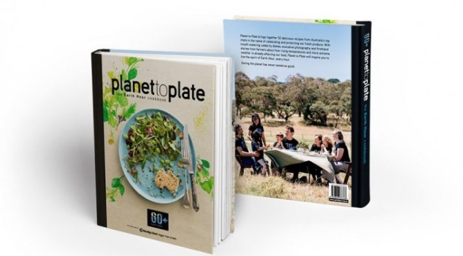 EARTH HOUR, Planet to Plate: The Earth Hour Cookbook 2015