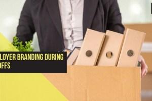 Employer-Branding-During-Layoffs
