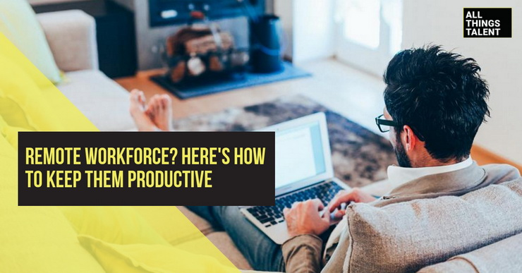 Remote-Workforce-Here-s-How-To-Keep-Them-Productive