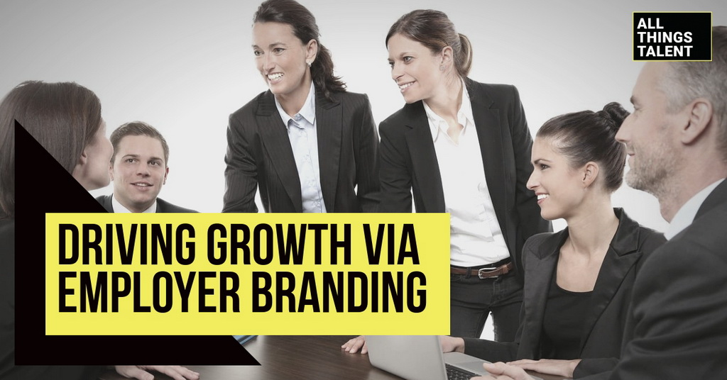 Driving Growth Via Employer Branding