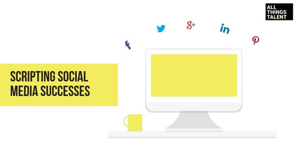 Scripting Social Media Successes