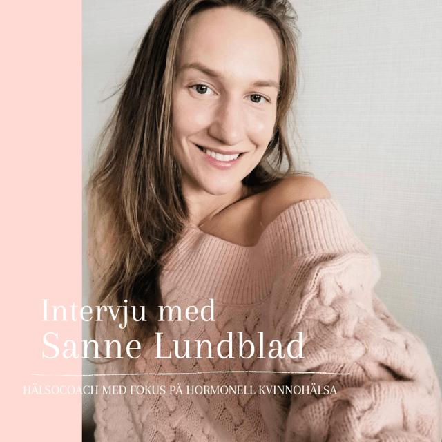 Intervju – Sanne Lundblad, med fokus på hormonell kvinnohälsa