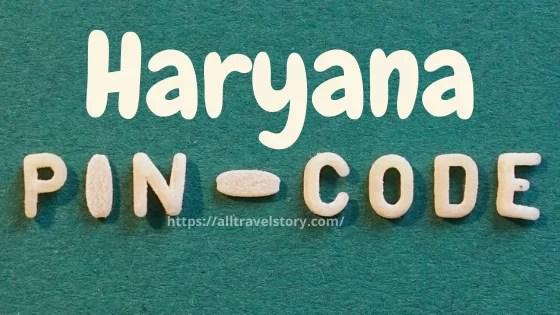 Haryana PIN Code, Pin Code, All Travel Story