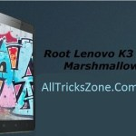 root lenovo k3 note on marshmallow 6.0