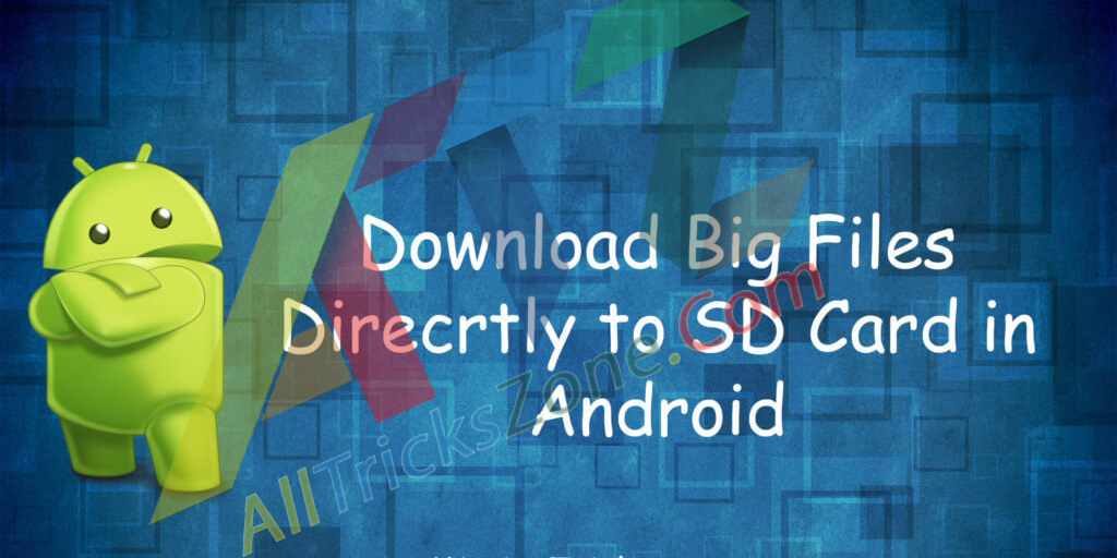 download big files in android