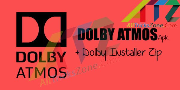 How to get Install Dolby Atmos App on Android (Download Apk + Zip Files)