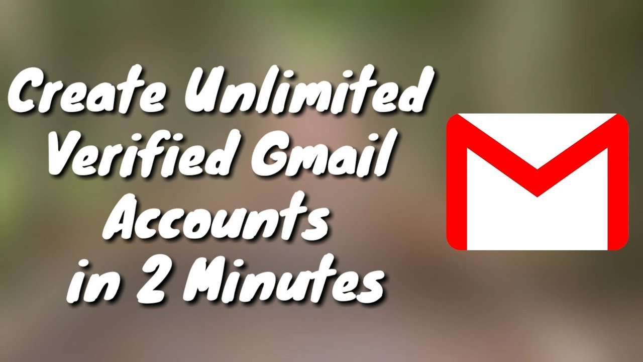 Create Unlimited Gmail Accounts in 2 Minutes