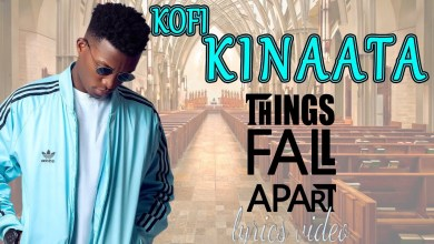 Photo of Kofi Kinaata – Things Fall Apart (Official Video)