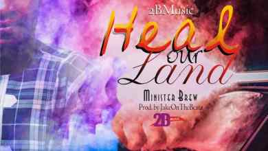Photo of Minister Brew – Heal Our Land (Prod by Jake On Da Beatz)