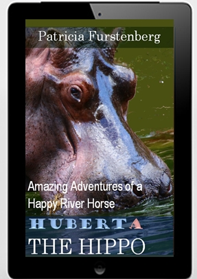 Huberta the Hippo: Amazing Adventures of a Happy River Horse