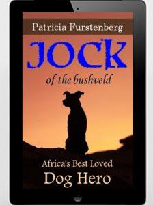 Jock of the Bushveld: Africa's Best Loved Dog Hero by Patricia Furstenberg