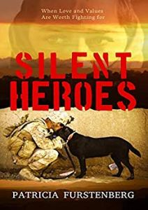 7 War Books You Must Read, Silent Heroes: When Love and Values Are Worth Fighting for Patricia Furstenberg