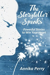 The Storyteller Speaks Annika Perry. Books for Christmas gift ideas, feed your kindle