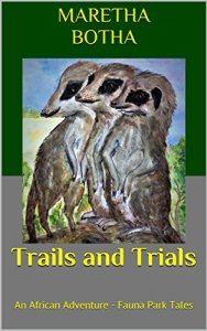 Trails and Trials Maretha Botha. Books for Christmas gift ideas, feed your kindle