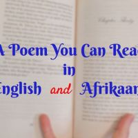 A Poem You Can Read in English and Afrikaans