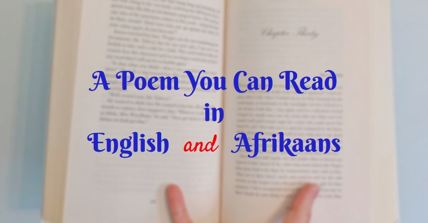 A poem you can readin English and Afrikaans