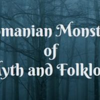 Romanian Monsters of Myth and Folklore