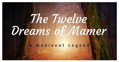 the 12 dreams of Mamer, Medieval legend