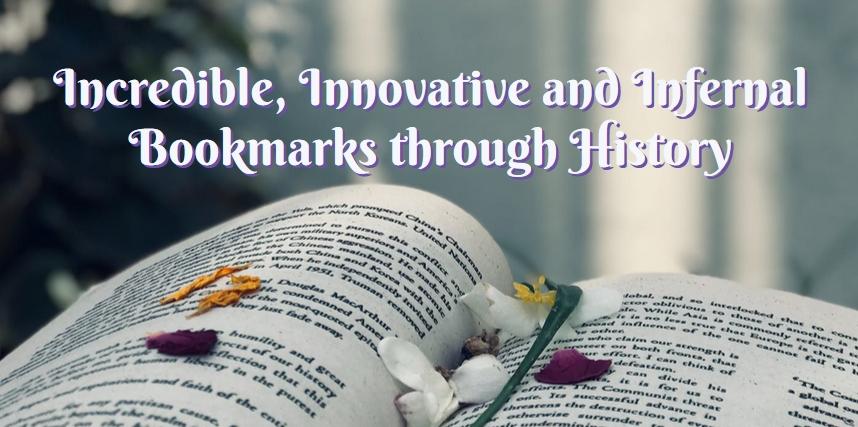 Incredible, Innovative and Infernal Bookmarks through History