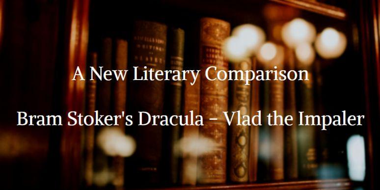 New Literary Comparison Bram Stoker Dracula Vlad Impaler