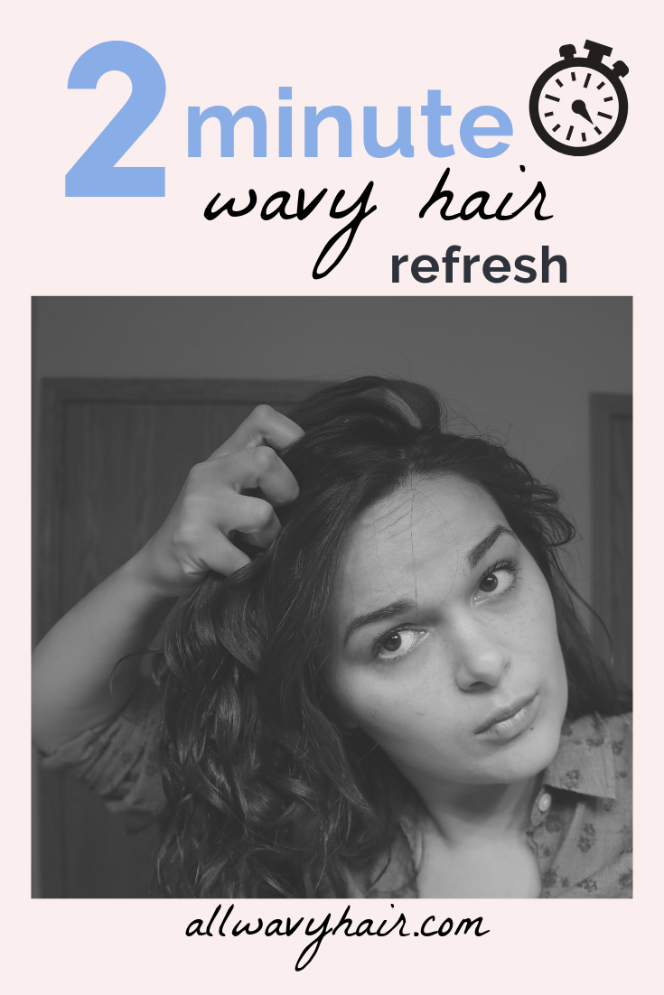 How to Refresh Wavy Hair In 2 Minutes - all wavy hair