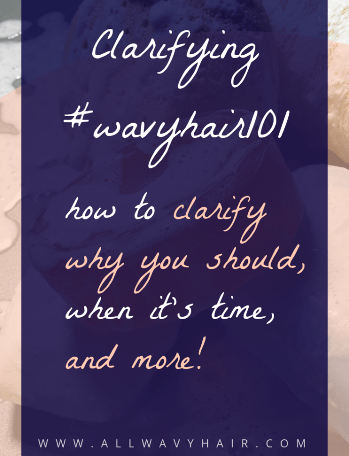 How to Clarify Wavy Hair + clarifying wavy hair F.a.q. #wavyhair101