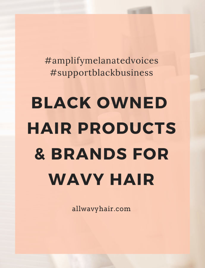 Black Owned Hair Companies With Excellent Wavy Hair Products – Wavy Hair Products that Support Black Businesses
