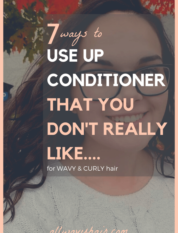 How to Use Up a Conditioner That is Too Thin (Wavy Hair & Curly Hair)