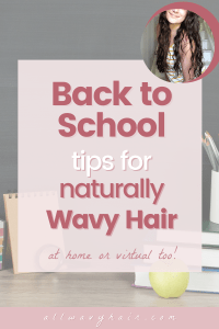 back to school tips for naturally wavy curly hair