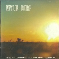 Rodeo - Wylie Burp (I'll Say Goodbye)
