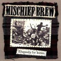 Mischief Brew Rhapsody For Knives