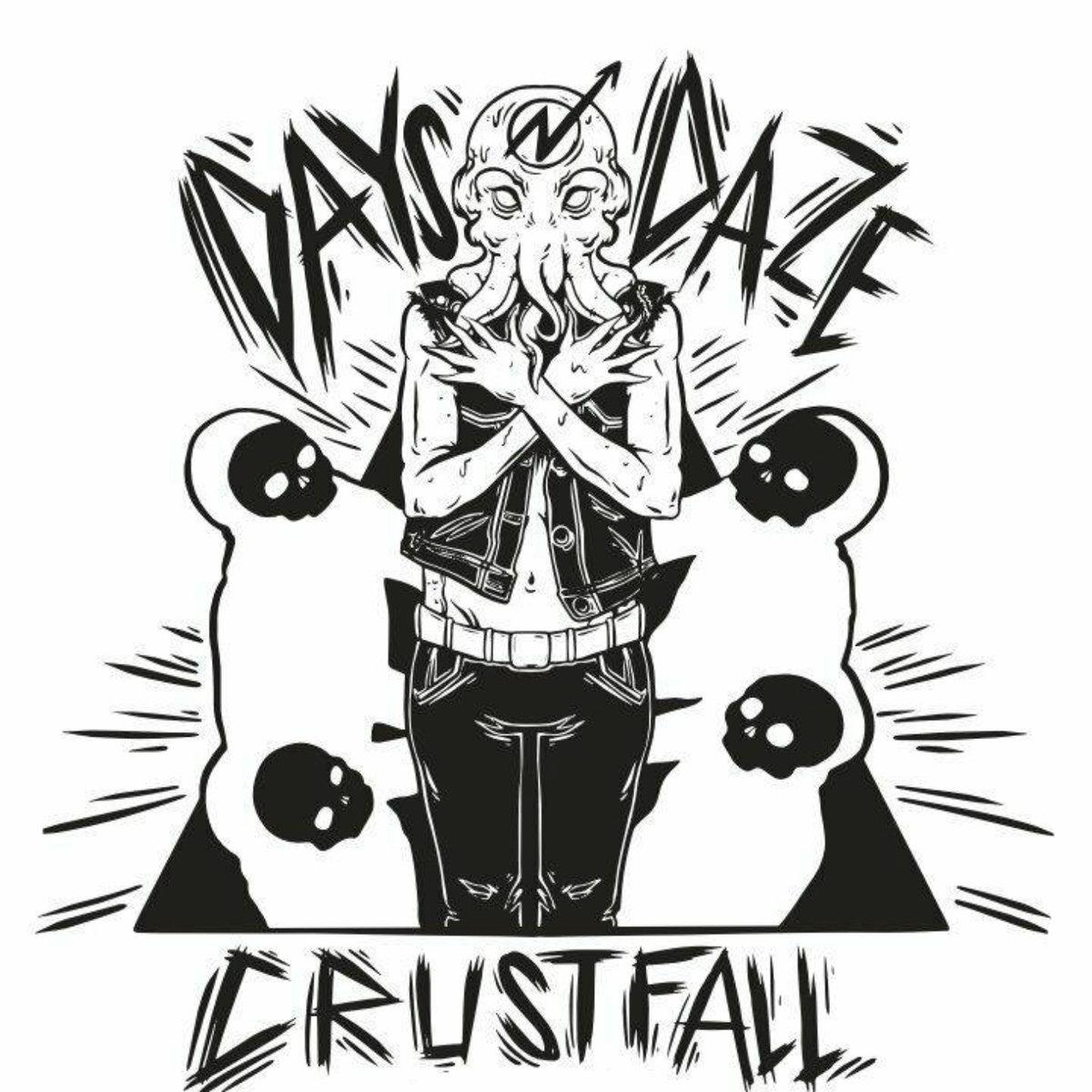 Days N' Daze - Crustfall