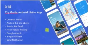 Read more about the article Trid 7.0 – City Travel Guide Android Native with Admin Panel, Firebase