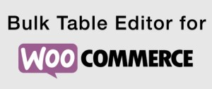 Read more about the article Bulk Table Editor for WooCommerce 2.1.20